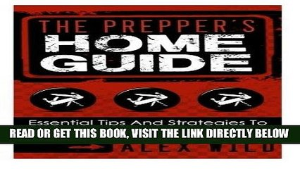 [READ] EBOOK The Prepper s Home Guide: Essential Tips and Strategies To Ready Your Home For a