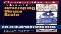 [FREE] EBOOK Chemoarchitectonic Atlas of the Developing Mouse Brain BEST COLLECTION