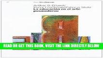[FREE] EBOOK LA Educacion En El Arte Posmoderno / Postmodern Art Education (Arte Y Educacion/ Art