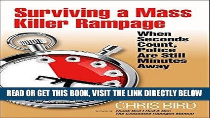 [FREE] EBOOK Surviving a Mass Killer Rampage: When Seconds Count, Police Are Still Minutes Away