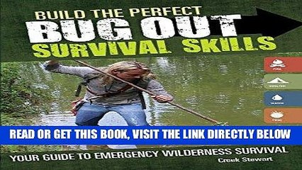 [FREE] EBOOK Build the Perfect Bug Out Survival Skills: Your Guide to Emergency Wilderness