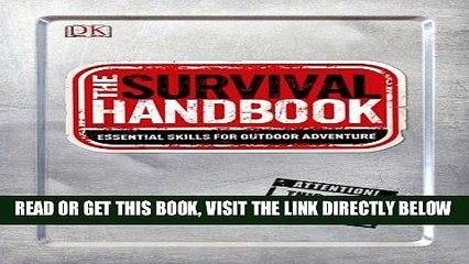[FREE] EBOOK The Survival Handbook: Essential Skills for Outdoor Adventure BEST COLLECTION