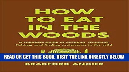 [READ] EBOOK How to Eat in the Woods: A Complete Guide to Foraging, Trapping, Fishing, and Finding