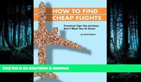 FAVORIT BOOK How To Find Cheap Flights: Practical Tips The Airlines Don t Want You To Know READ