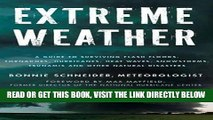 [FREE] EBOOK Extreme Weather: A Guide To Surviving Flash Floods, Tornadoes, Hurricanes, Heat