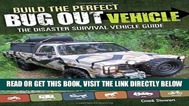 [FREE] EBOOK Build the Perfect Bug Out Vehicle: The Disaster Survival Vehicle Guide ONLINE