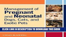 [FREE] EBOOK Management of Pregnant and Neonatal Dogs, Cats, and Exotic Pets ONLINE COLLECTION