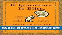 [FREE] EBOOK If Ignorance Is Bliss, Why Aren t There More Happy People?: Smart Quotes for Dumb
