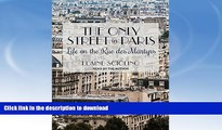 FAVORITE BOOK  The Only Street in Paris: Life on the Rue Des Martyrs FULL ONLINE