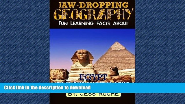 READ THE NEW BOOK Jaw-Dropping Geography: Fun Learning Facts About Egypt Famous Landmarks:
