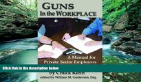 Books to Read  Guns in the Workplace: A Manual for Private Sector Employers and Employees  Full