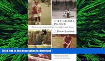 READ THE NEW BOOK The Home Place: Memoirs of a Colored Man s Love Affair with Nature READ PDF FILE