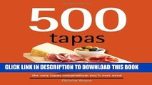 Ebook 500 Tapas: The Only Tapas Compendium You ll Ever Need (500 Series Cookbooks) (500 Cooking