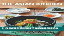Ebook The Asian Kitchen: Fabulous Recipes from Every corner of Asia [Asian Cookbook, 380 Recipes]