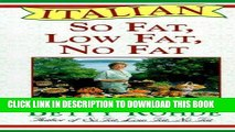 [PDF] Italian So Fat, Low Fat, No Fat: More Than 100 Recipes for Special Occasions Full Online