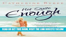 [FREE] EBOOK Not Quite Enough (Not Quite series) ONLINE COLLECTION