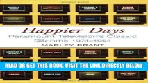 [READ] EBOOK Happier Days: Paramount Television s Classic Sitcoms 1974-1984 BEST COLLECTION