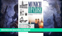 READ BOOK  Munich Up Close: District to District, Street by Street FULL ONLINE