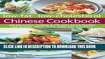 [New] Ebook Low-Fat Low-Cholesterol Chinese Cookbook: 200 Delicious Chinese   Far East Asian