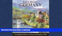 FAVORITE BOOK  Karen Brown s Germany 2008: Exceptional Places to Stay and Itineraries (Karen