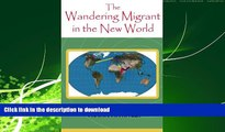 READ THE NEW BOOK The Wandering Migrant in the new World (The Wandering Miigrant) (Volume 3) READ