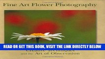 [READ] EBOOK Fine Art Flower Photography: Creative Techniques and the Art of Observation ONLINE