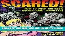 [READ] EBOOK Scared!: How to Draw Fantastic Horror Comic Characters (Fantastic Fantasy Comics)