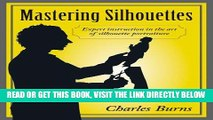 [READ] EBOOK Mastering Silhouettes: Expert Instruction in the Art of Silhouette Portraiture BEST