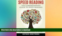 READ BOOK  Speed Reading: The Comprehensive Guide To Speed Reading - Increase Your Reading Speed