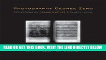 [READ] EBOOK Photography Degree Zero: Reflections on Roland Barthes s <I>Camera