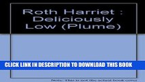 [New] Ebook Deliciously Low: Low-Sodium, Low-Fat, Low Cholesterol, Low-Sugar Cooking (Plume) Free