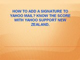 How to Add a Signature to Yahoo Mail? Know the Score with Yahoo Support New Zealand.