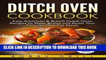 [New] Ebook Dutch Oven Cookbook: 25 Easy American   British Dutch Oven Recipes to Stew, Braise and