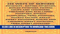 [New] Ebook 250 Ways of Serving Potatoes - Baking Potatoes, Boiled Potatoes, Potato Soups and