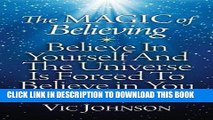 [PDF] The Magic of Believing: Believe in Yourself and The Universe Is Forced to Believe In You