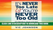 [PDF] It s Never Too Late and You re Never Too Old: 50 People Who Found Success After 50 Full Online