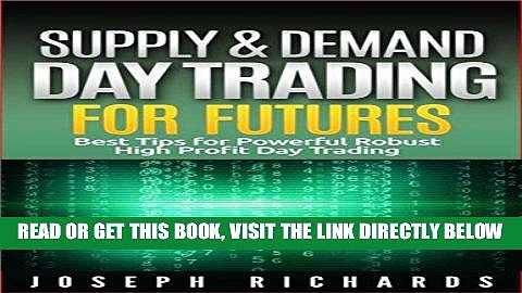 [Free Read] Supply   Demand Day Trading for Futures: Best Tips for Powerful Robust High Profit Day