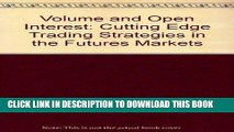 [Free Read] Volume and Open Interest: Cutting Edge Trading Strategies in the Futures Markets Free