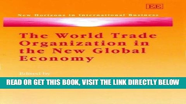 [Free Read] The World Trade Organization in the New Global Economy: Trade and Investment Issues in