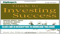 [New] Ebook Kiplinger s Guide to Investing Success: Making Money Today in Stocks, Bonds, Mutual