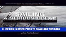 Read Now Sailing a Serious Ocean: Sailboats, Storms, Stories and Lessons Learned from 30 Years at