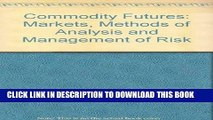 [Free Read] Commodity Futures: Markets, Methods of Analysis, and Management of Risk Full Online