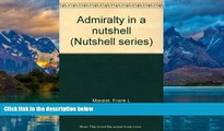 Books to Read  Admiralty in a nutshell (Nutshell series)  Full Ebooks Most Wanted