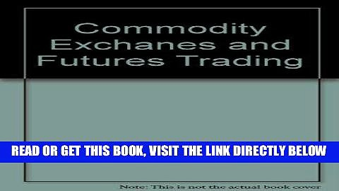 [Free Read] Commodity Exchanes and Futures Trading Free Online