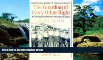 READ FULL  The Guardian of Every Other Right: A Constitutional History of Property Rights