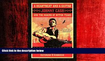 EBOOK ONLINE  A Heartbeat and a Guitar: Johnny Cash and the Making of Bitter Tears  DOWNLOAD
