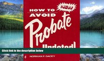 Big Deals  How to Avoid Probate Update  Full Ebooks Best Seller