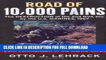 Read Now Road of 10,000 Pains: The Destruction of the 2nd NVA Division by the U.S. Marines, 1967