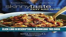 Best Seller Skinnytaste Fast and Slow: Knockout Quick-Fix and Slow Cooker Recipes Free Download