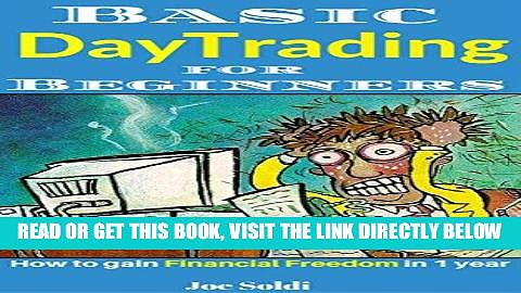 [Free Read] Basic Day Trading for Beginners: How to gain Financial Freedom in 1 year Full Online